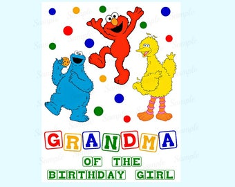 Sesame Street Birthday Iron On Shirt Transfer - Elmo Cookie Monster Big Bird tshirt printable Instant Download Grandma of the Birthday Girl