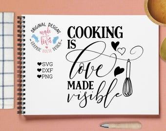 Cooking svg, kitchen svg, cooking is love made visible, cooking printable, kitchen printable, t-shirt designs, stencil design, decal design