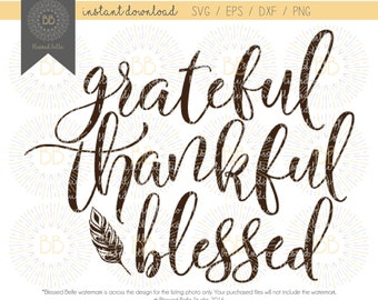 Grateful Thankful Blessed SVG, Thanksgiving SVG, svg, eps, dxf, png cutting file, Silhouette, Cricut