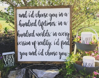 I'd Choose You In A Hundred Years | i'd Choose You Wood Sign | Love Quote Sign | Farmhouse Decor | Master Bedroom Sign | Farmhouse Sign