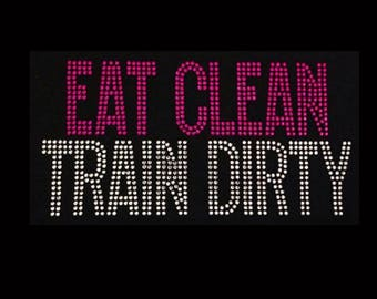 Exercise, Eat Clean Train Dirty (4.5x8.5) Rhinestone Bling on Black T-Shirt- Contact me if you would like another color shirt