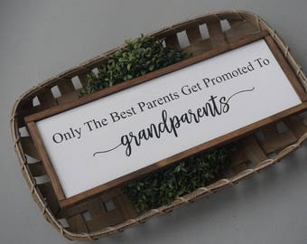 Farmhouse grandparents sign. Only the best parents get promoted to grandparents. Custom grandparents sign. Farmhouse grandma sign.
