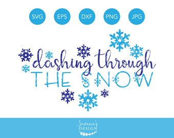 Dashing Through the Snow SVG, Winter SVG, Christmas SVG, Jingle Bells Svg, Christmas Song Svg, Christmas Cut Files, Svg Files for Cricut