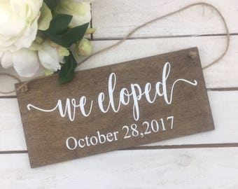 "We Eloped Sign-12"" x 5.5"" Wedding Date Sign-Elopement Sign-Rustic Wood Wedding Sign-Wedding Photography Sign"