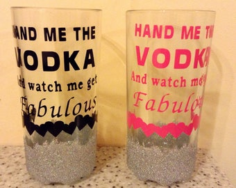 Hand me the vodka and watch me get fabulous. Pair of tumbler Glitter Glasses