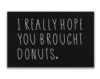 Donut Doormat | Funny Doormats | 24x36 doormat | non slip doormat | outdoor welcome mat | funny welcome mat | hope you brought donuts
