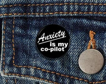 "Anxiety is my Co-pilot 1"" Pinback Button"