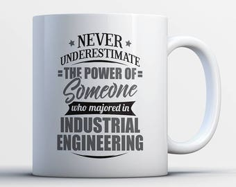 Never Underestimate The Power Of Someone Who Majored In Industrial Engineering - Funny Present for Industrial Engineering Major Student