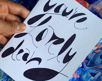 You're Lovely Dear Card