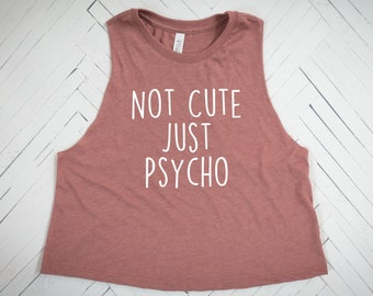 Not Cute Just Psycho, psycho tank, cute but crazy shirt, crazy girlfriend, gift for girlfriend, gift for girl, gift for her, girlfriend gift