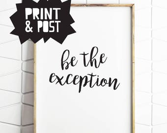 be the exception, saying print, saying poster, saying wall art