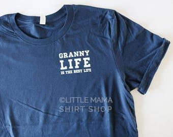 Granny Life is the Best Life ©  | Granny Shirt | Shirts for Granny | Women's T Shirt | Trendy Tees | Granny Gift | Granny, Nana, Grammy