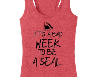 It's A Bad Week To Be A Seal Women's Racerback Tanktop Funny Discovery Channel
