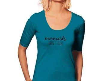 Mermaids Don't Run T-Shirt - Workout T-Shirt - New Years Resolution - Women's T-Shirt - Women's Graphic Tee - Gym Tee - Sporty Tee