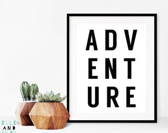 Adventure // A4 print // A5 // monochrome // black and white // nursery decor // bedroom decor // typography // home // travel // love //