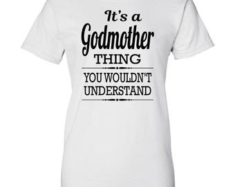 It's A Godmother Thing You Wouldn't Understand - Women T-Shirt - Godmother Shirts - Godmother Gifts