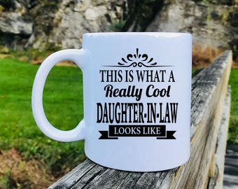 This Is What A Really Cool Daughter-In-Law Looks Like - Mug - Daughter-In-Law Gift - Gifts For Daughter-In-Law - Daughter-In-Law Mug