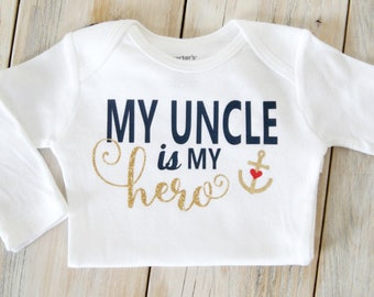 My Uncle is my Hero-Navy-Military-Baby Boy or Girl Onesie-Baby Gift-Custom Onesie-Baby Girl Clothing-Newborn-Military Brat-Aunt-Mom-Dad