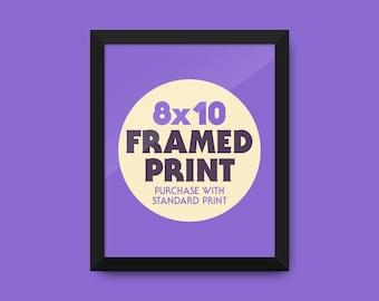 """Framed Print 8x10"""""""
