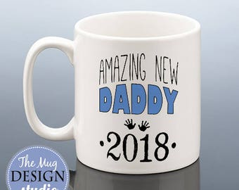 NEW DADDY Mug 2018 Daddy Gift / New Dad To Be Gift / New Dad Cup New Father Birthday Gift Baby Shower Gift Pregnancy Reveal New Daddy to be