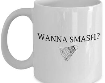 Funny Badminton Gift - Badminton Player Mug - Wanna Smash