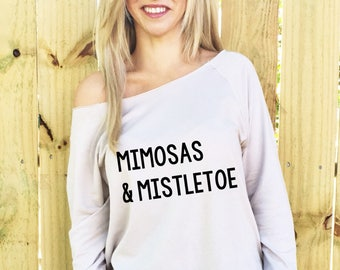Slouchy Sweatshirt, Mimosas and Mistletoe, Mimosas Make Me Merry, Slouchy Shirt,