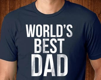 World's Best Dad - Greatest Dad shirt - Awesome Dad - Funny Dad Shirt - Best Dad Ever - Soon to be Dad - Papa Bear