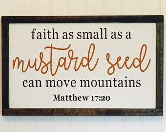mustard seed / faith as small as a mustard seed sign/ farmhouse sign / framed wooden sign / home decor