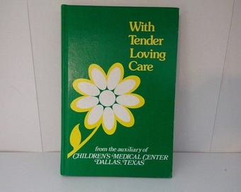 ON SALE With Tender Loving Care * from the auxiliary of CHILDREN'S Medical Center Dallas Texas