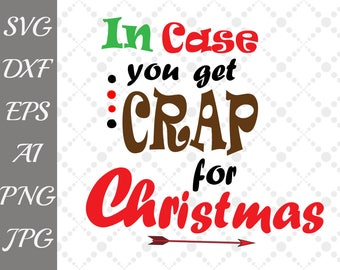 "In case you get crap for Christmas Svg: ""FUNNY QUOTES SVG"" Christmas Gag Gift,Cricut svg,Silhouette Dxf,Toilet Paper Svg,Funny T Shirt svg"