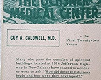 """Vintage Edition of """"Early History Ochsner Medical Center :  The First Twenty-Five Years"""" by Guy A. Caldwell, M.D."""