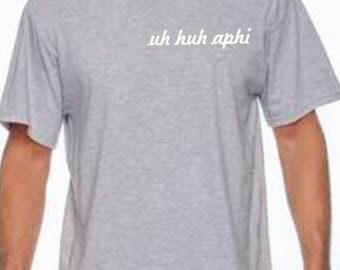 Alpha Phi - Uh Huh APhi Tshirt