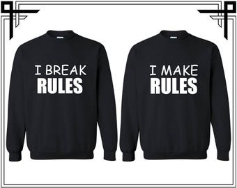 I Make Rules I Break Rules Couple Crewneck Sweatshirts Sweater Couples Valentines Day And Anniversary Gifts For Him And Her Gift For Couple