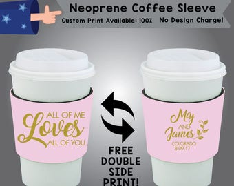 All Of Me Loves All Of You Name and Name Place Date Neoprene Coffee Sleeve Wedding Double Side Print (NCS-W3)