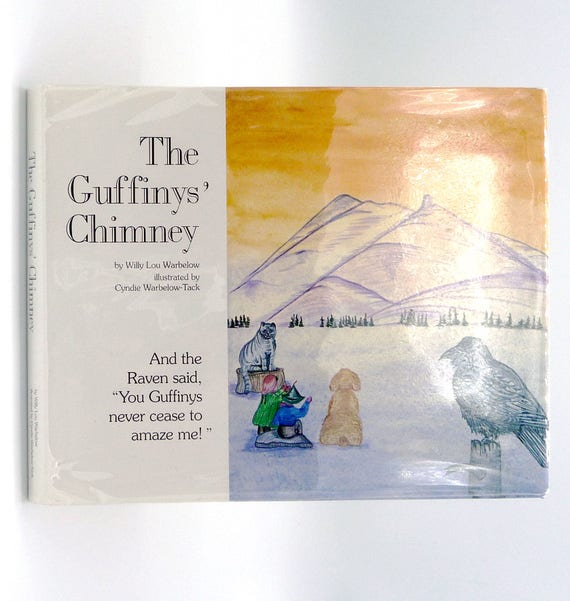 The Guffinys' Chimney by Willy Lou Warbelow 1994 Signed Children Juvenile Alaska - Hardcover HC w/ Dust Jacket DJ