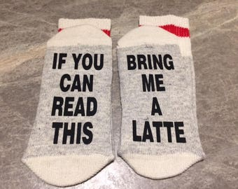 If You Can Read This ... Bring Me A Latte (Socks)