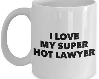 Cool Gift coffee mug - I love my super hot Lawyer - Unique gift mug for Lawyer