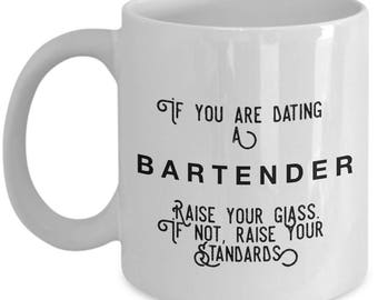 if you are dating a Bartender raise your glass. if not, raise your standards - Cool Valentine's Gift
