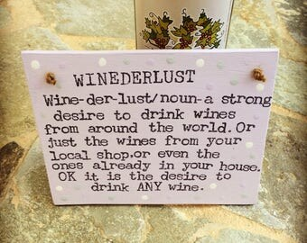Funny Wine Sign-Winederlust Quote-Handmade Wooden Plaque-Wine Lover Gift.