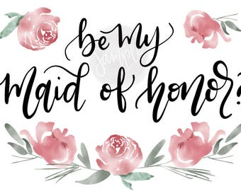 Maid of Honor Card - Printable Card - Digital Download - Will you be my - Bridesmaid Flower Girl Maid of Honor Matron of Honor 5x7 Card