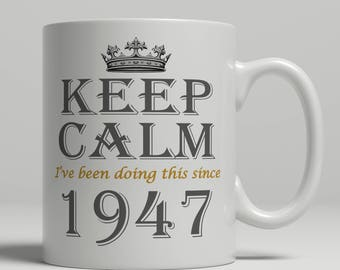 Keep Calm 70th Birthday mug, 70th birthday idea, born 1947 birthday, 70th birthday gift, 70 years old, Happy Birthday, EB 1947 Keep
