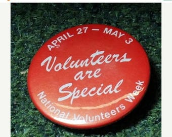 """Summer Sale April 27 - May 3 Volunteers are Special National Voluneers Week"""" Pin / Button"""
