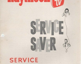 Raytheon TV Service Saver Service Manual Chicago, Illinois 1953