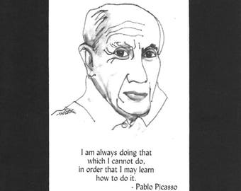 """Pablo Picasso - """"I am always doing that which I cannot do, in order that I may learn how to do it."""""""