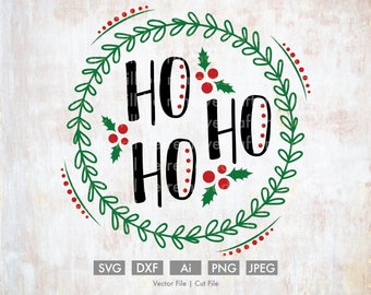 Ho Ho Ho  Christmas Svg - Cut File/Vector, Silhouette, Cricut, SVG, PNG, DXF, Clip Art, Download, Holidays, Calligraphy,  Holly, Wreath