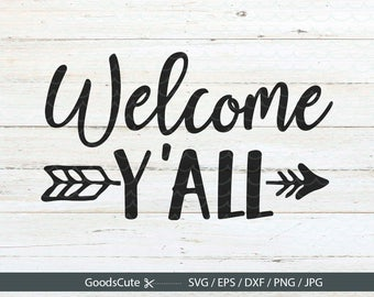 Welcome y'all SVG Welcome Home SVG Home Sweet Home SVG Bless This Mess svg file for Silhouette Cricut Cutting Machine Design Download Print