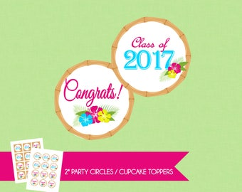 Luau Hawaiian Graduation Class of 2017 2'' Cupcake Toppers /  Party Circles - INSTANT DOWNLOAD