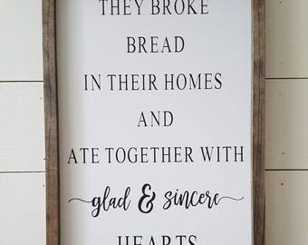 Handcrafted Wood Home Decor - They broke bread in their homes and ate together with glad and sincere hearts