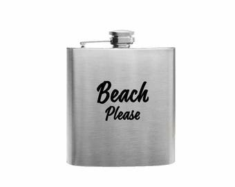 Beach Please // Her Gift  // Funny Flask // Hip Flask for Ladies // 21st Birthday Gift // 7 oz