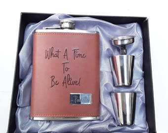 What A Time To Be Alive // Engraved Leather // Leather Craft // His Gift  // Funny Flask // Party Favors // 21st Birthday Gift // 8 oz